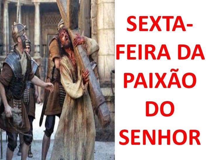 SEXTA-FEIRA DA PAIXÃO   DOSENHOR