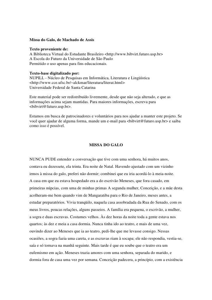 Missa do Galo, de Machado de AssisTexto proveniente de:A Biblioteca Virtual do Estudante Brasileiro <http://www.bibvirt.fu...