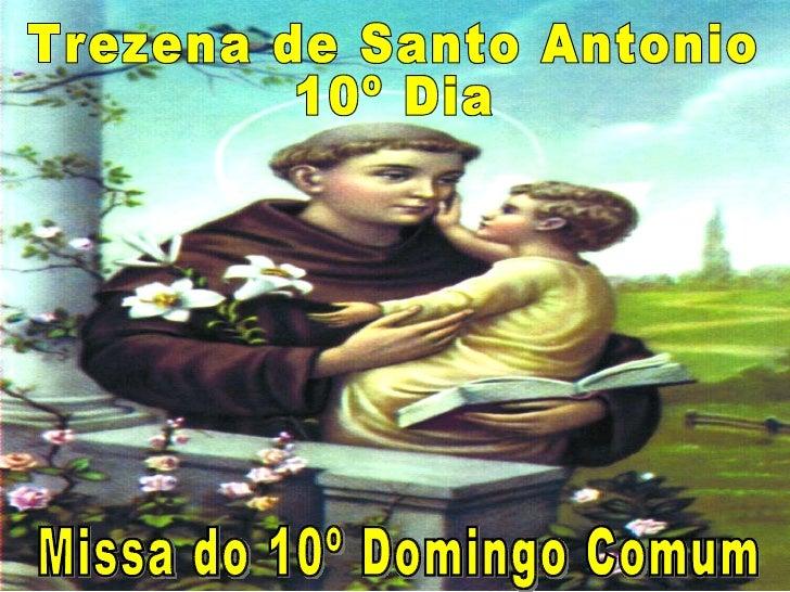 Trezena de Santo Antonio 10º Dia Missa do 10º Domingo Comum