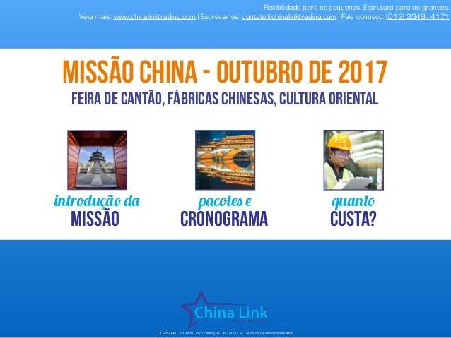 COPYRIGHT © China Link Trading 2008 - 2017 © Todos os direitos reservados introdução da Missão pacotes e cronograma quanto...