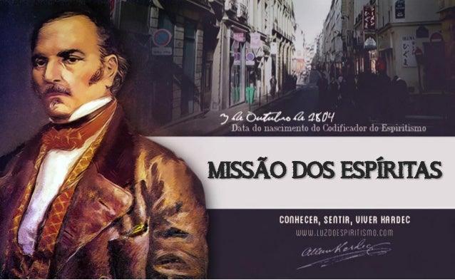 MISSÃO DOS ESPÍRITAS
