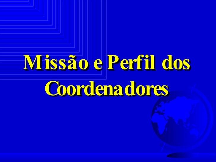 Missão e Perfil dos Coordenadores