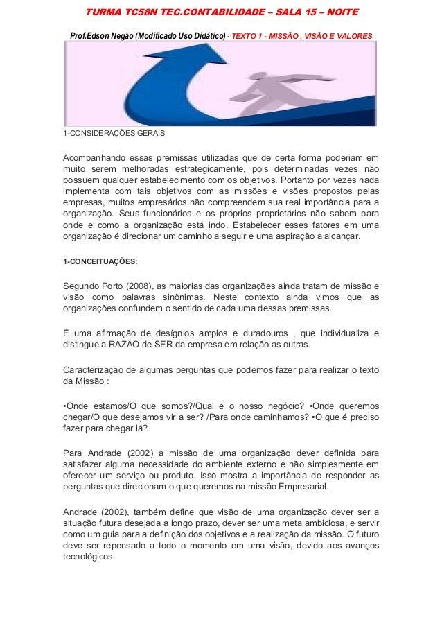 TURMA TC58N TEC.CONTABILIDADE – SALA 15 – NOITE Prof.Edson Negão (Modificado Uso Didático) - TEXTO 1 - MISSÃO , VISÃO E VA...