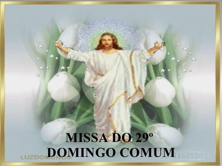 MISSA DO 29º  DOMINGO COMUM