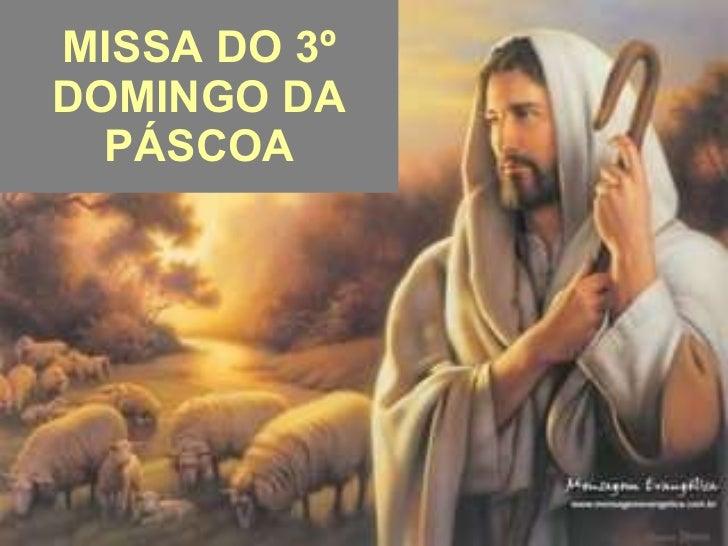 MISSA DO 3º DOMINGO DA PÁSCOA