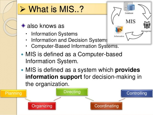 role of computer in mis The role of management information system (mis) and decision support system (dss) for manager's decision making process.