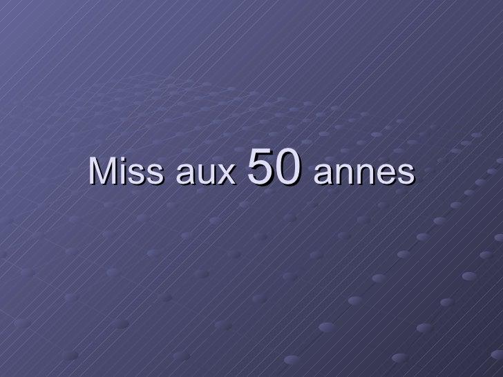 Miss aux  50  annes