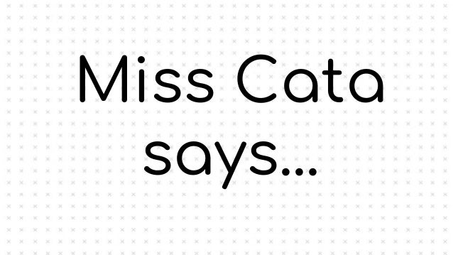 Miss Cata says...