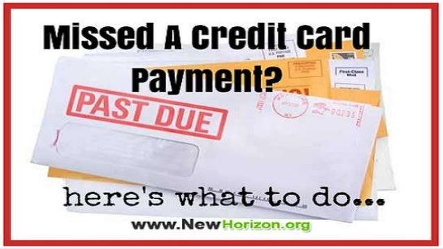 by:www.newhorizon.org What Can You Do If You Missed A Credit Card Payment?