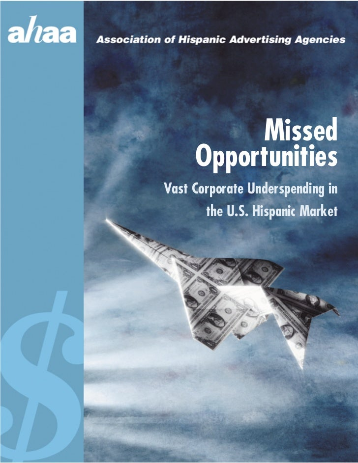 Missed     OpportunitiesVast Corporate Underspending in       the U.S. Hispanic Market
