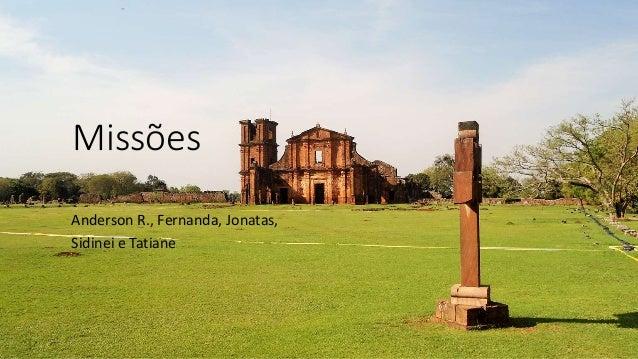 Missões  Anderson R., Fernanda, Jonatas,  Sidinei e Tatiane