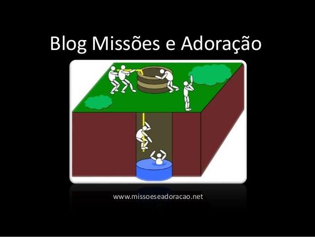 Blog Missões e Adoração www.missoeseadoracao.net
