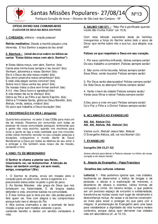 OFÍCIO DIVINO DAS COMUNIDADES  O LOUVOR DE DEUS NA BOCA DO POVO  1. CHEGADA: silêncio - oração pessoal  Refrão meditativo:...