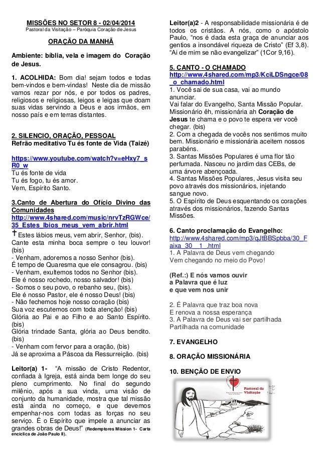 MISSÕES NO SETOR 8 - 02/04/2014 Pastoral da Visitação – Paróquia Coração de Jesus ORAÇÃO DA MANHÃ Ambiente: bíblia, vela e...