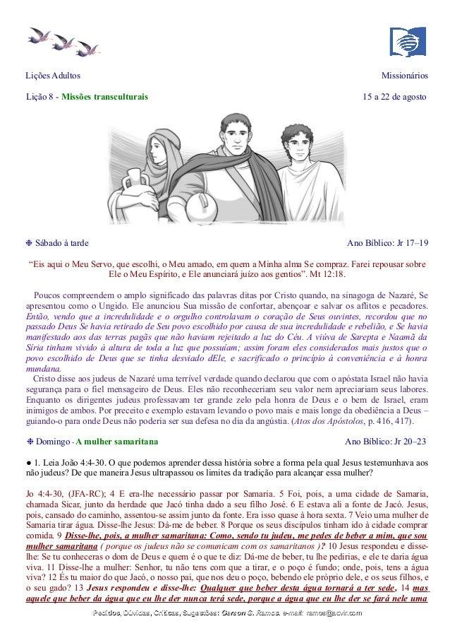 """Lições Adultos Missionários Lição 8 - Missões transculturais 15 a 22 de agosto ❉ Sábado à tarde Ano Bíblico: Jr 17–19 """"Eis..."""
