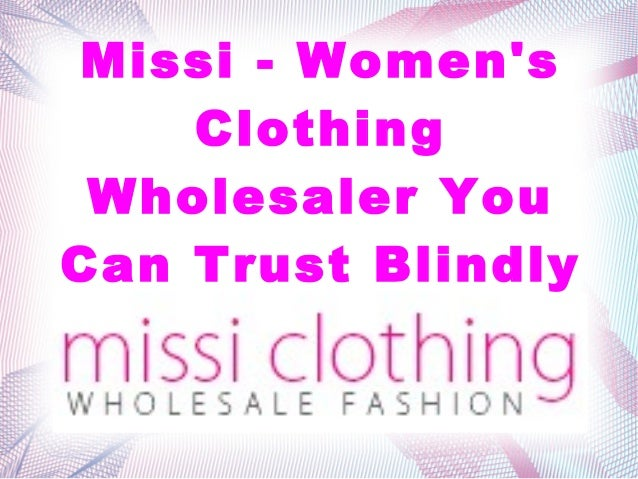 Missi - Women's Clothing Wholesaler You Can Trust Blindly