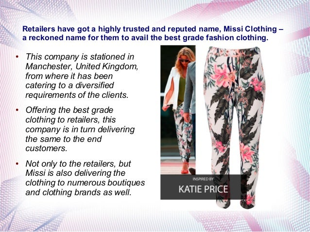 Retailers have got a highly trusted and reputed name, Missi Clothing – a reckoned name for them to avail the best grade fa...