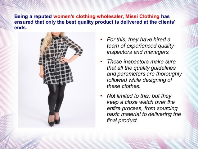 Being a reputed women's clothing wholesaler, Missi Clothing has ensured that only the best quality product is delivered at...