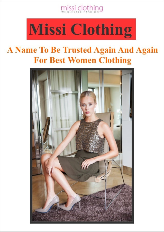 Missi Clothing A Name To Be Trusted Again And Again For Best Women Clothing