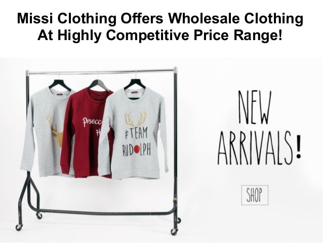 Missi Clothing Offers Wholesale Clothing At Highly Competitive Price Range!