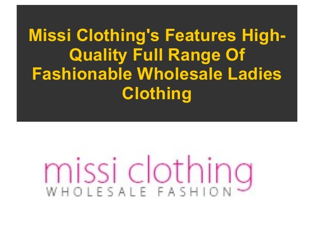 Missi Clothing's Features High- Quality Full Range Of Fashionable Wholesale Ladies Clothing