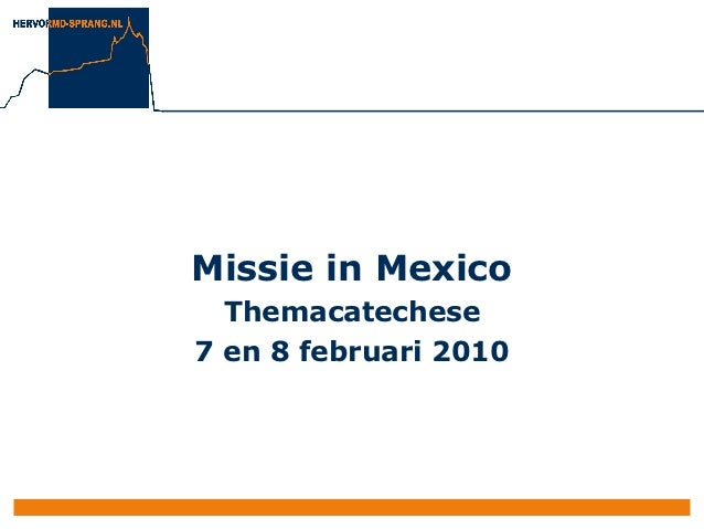 Missie in Mexico  Themacatechese7 en 8 februari 2010