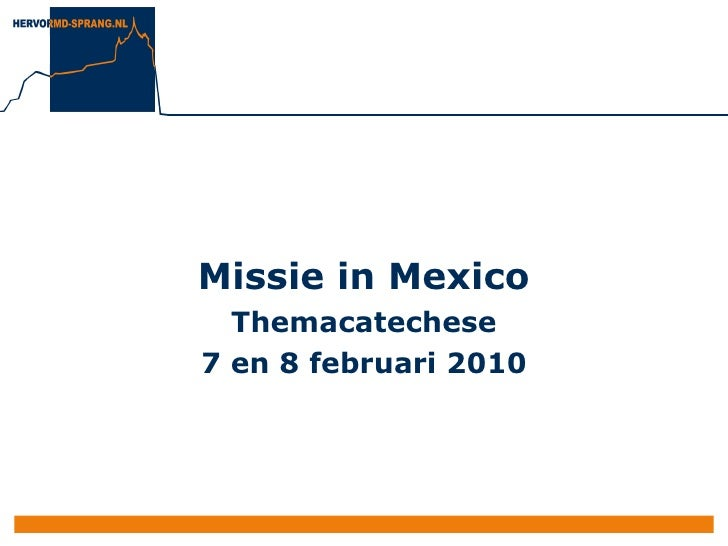 Missie in Mexico Themacatechese 7 en 8 februari 2010