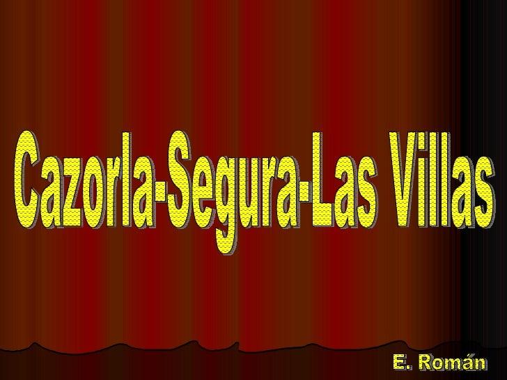Cazorla-Segura-Las Villas E. Román