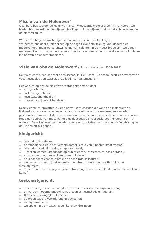 Missie van de Molenwerf Openbare basisschool de Molenwerf is een vreedzame wereldschool in Tiel Noord. We bieden hoogwaard...