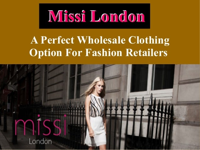 A Perfect Wholesale Clothing Option For Fashion Retailers Missi LondonMissi London