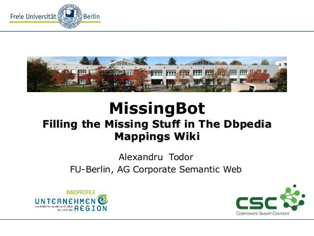 MissingBot Filling the Missing Stuff in The DbpediaFilling the Missing Stuff in The Dbpedia Mappings WikiMappings Wiki Ale...