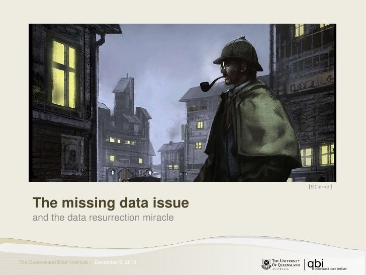The missing data issue<br />and the data resurrection miracle<br />[ElCierne ]<br />December 10, 2010<br />