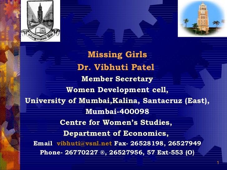 Missing Girls  Dr. Vibhuti Patel   Member Secretary Women  Development  cell, University of Mumbai,Kalina , Santacruz (Eas...