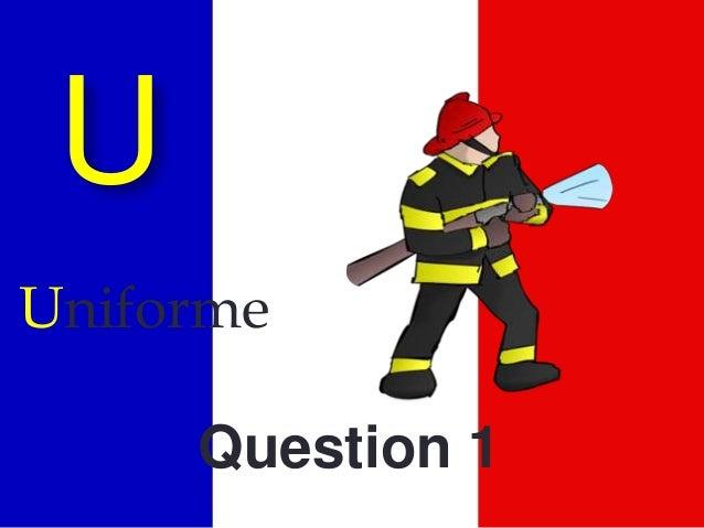 U Uniforme Question 1