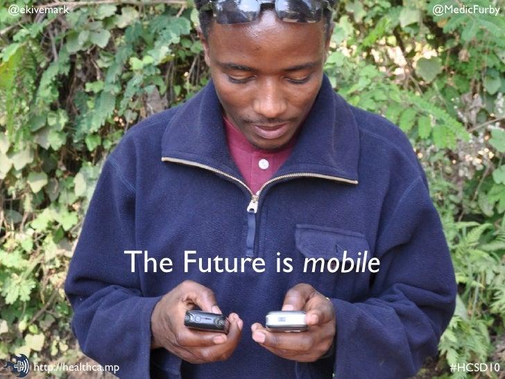 @ekivemark                                      @MedicFurby                              The Future is mobile       http:/...