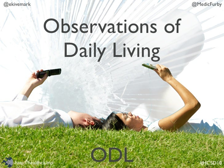 @ekivemark                         @MedicFurby                      Observations of                   Daily Living        ...
