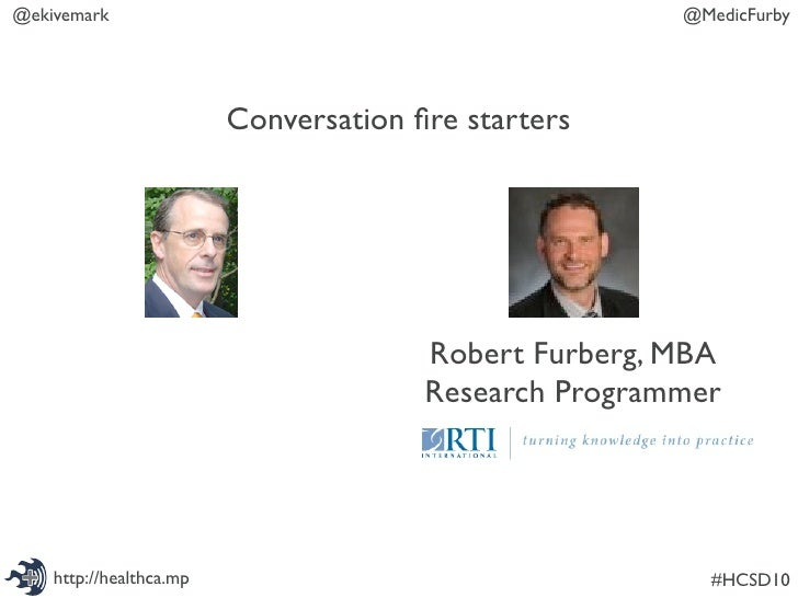 @ekivemark                                             @MedicFurby                              Conversation fire starters ...