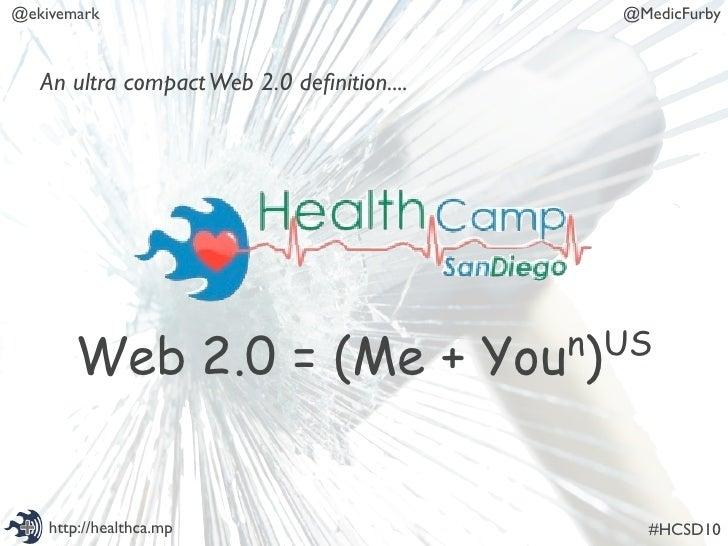@ekivemark                                    @MedicFurby       An ultra compact Web 2.0 definition....            Web 2.0 ...