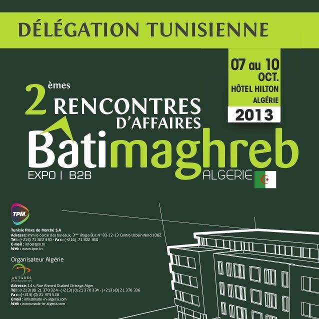 1 RENCONTRES22 ALGERIE DÉLÉGATION TUNISIENNE RENCONTRES DÉLÉGATION TUNISIENNEDÉLÉGATION TUNISIENNE OCT. 2013 07au 10 HÔTEL...