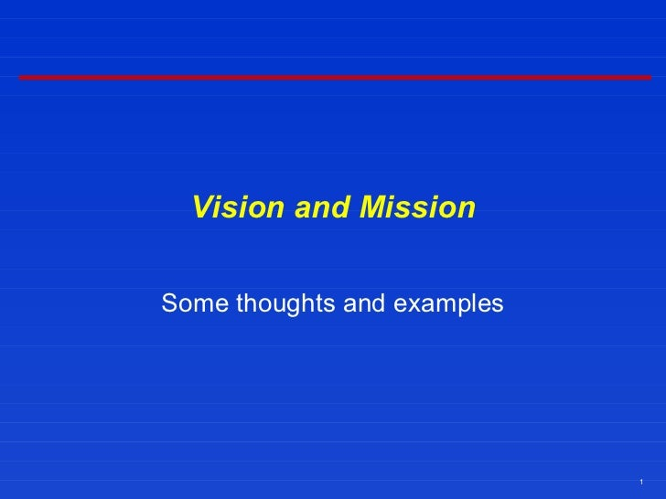Vision and Mission Some thoughts and examples