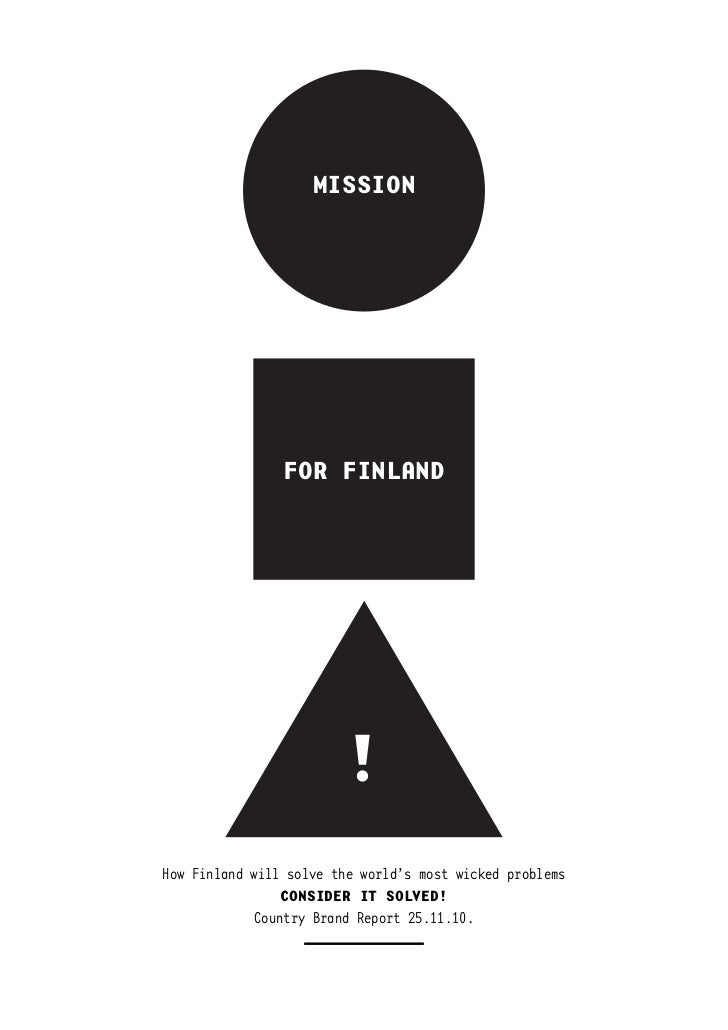 MISSION                FOR FINLAND                        !How Finland will solve the world's most wicked problems        ...