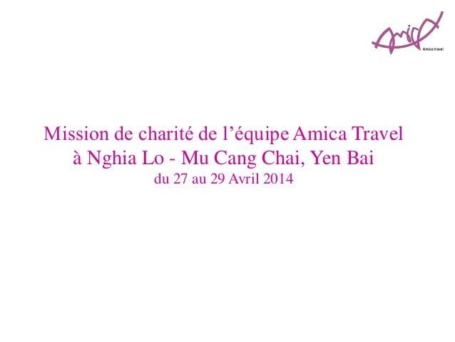 Mission de charité de l'équipe Amica Travel à Nghia Lo - Mu Cang Chai, Yen Bai du 27 au 29 Avril 2014