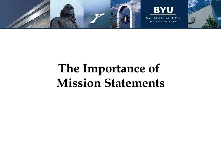 The Importance of  Mission Statements