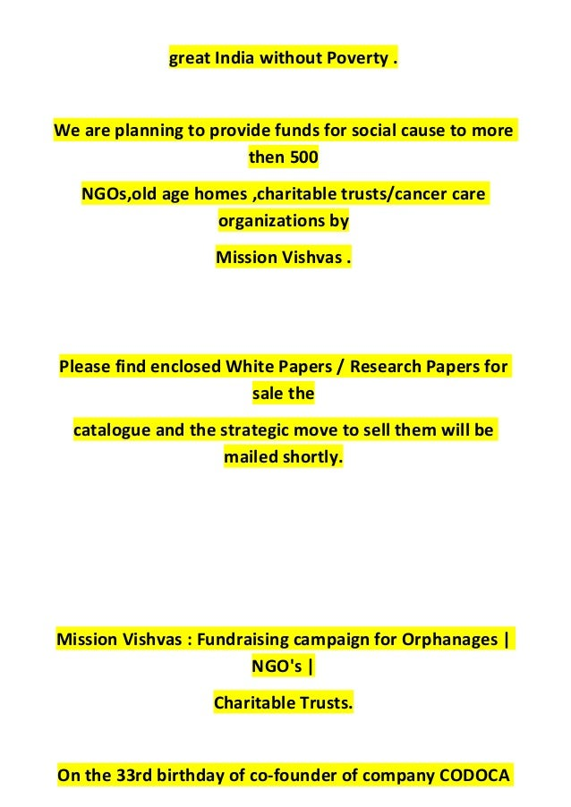 great India without Poverty . We are planning to provide funds for social cause to more then 500 NGOs,old age homes ,chari...