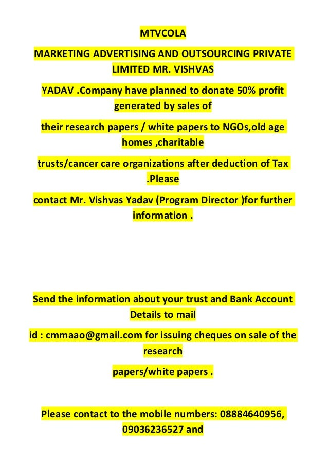 MTVCOLA MARKETING ADVERTISING AND OUTSOURCING PRIVATE LIMITED MR. VISHVAS YADAV .Company have planned to donate 50% profit...