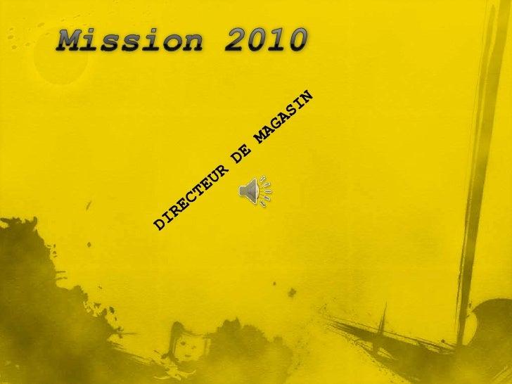 Mission 2010<br />DIRECTEUR DE MAGASIN<br />