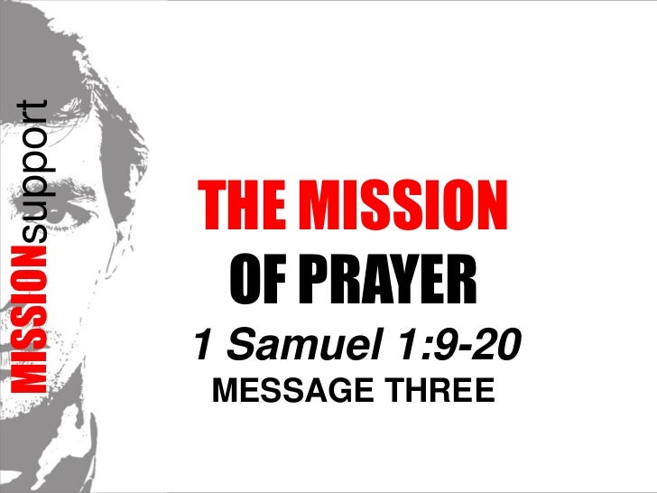 MISSIONsupport<br />The Mission <br />of prayer1 Samuel 1:9-20<br />Message Three<br />