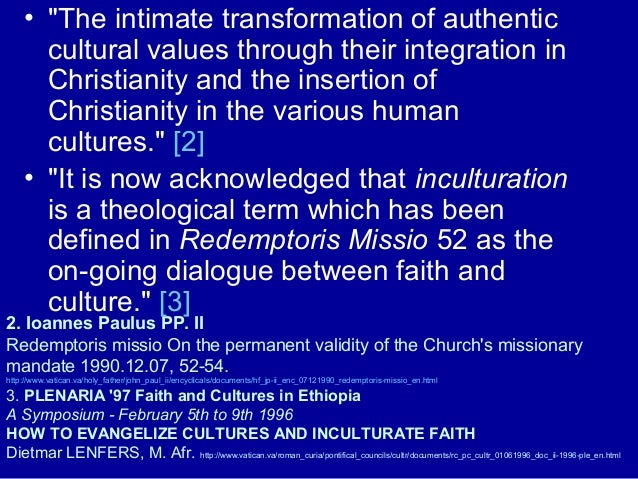 2. Ioannes Paulus PP. II Redemptoris missio On the permanent validity of the Church's missionary mandate 1990.12.07, 52-54...