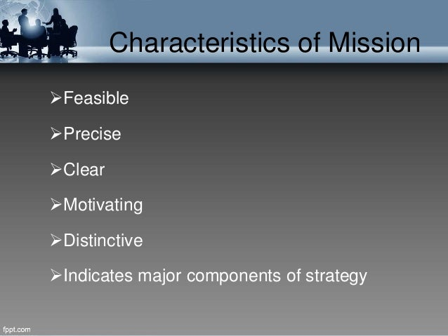 essential characteristics of a mission statement Creating and communicating a shared vision essential characteristics of successful leaders mission and underlying values of the child welfare.