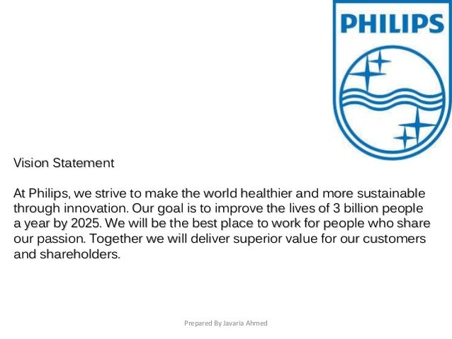 philips vision mission To be a pioneer, this is our vision based on our values, with our forward-looking strategy and our framework one siemens we're working every day to make this vision.